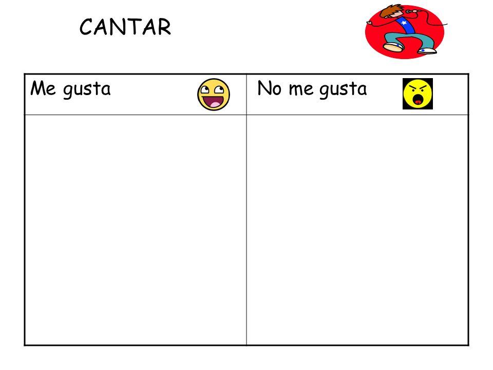 Me gusta No me gusta CANTAR