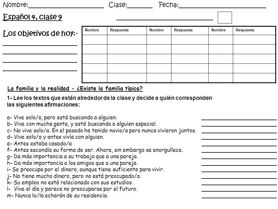 Español 4, clase 9 Los objetivos de hoy:- _____________________ _____________________ Nombre:________________________ Clase:________ Fecha:___________