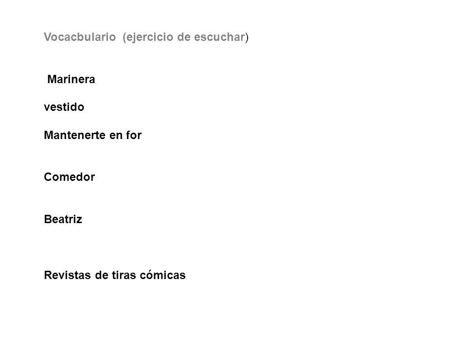 Vocacbulario (ejercicio de escuchar) Marinera vestido Mantenerte en for Comedor Beatriz Revistas de tiras cómicas