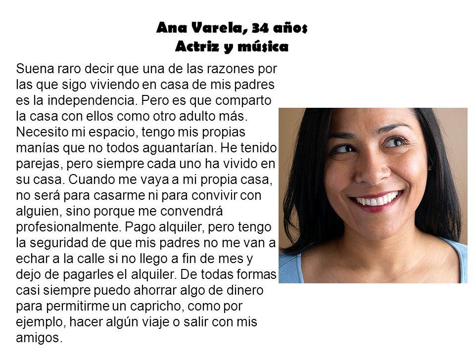 Leila Guzmán, 26 años Administradora de hotel Llevo dos años viviendo sola.