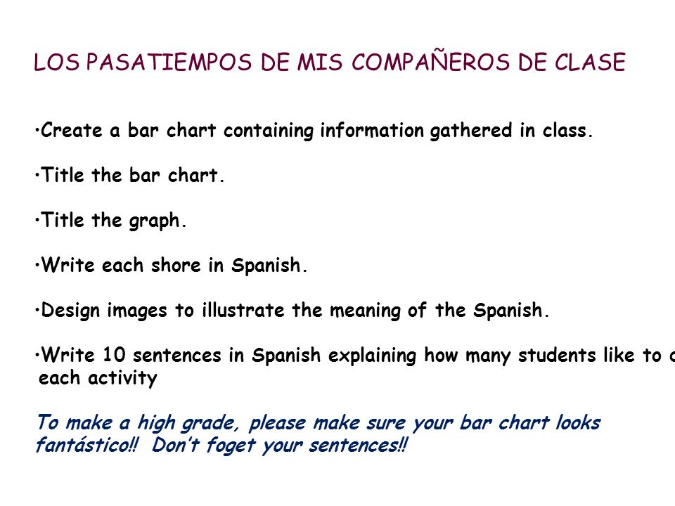 LOS PASATIEMPOS DE MIS COMPAÑEROS DE CLASE Create a bar chart containing information gathered in class.