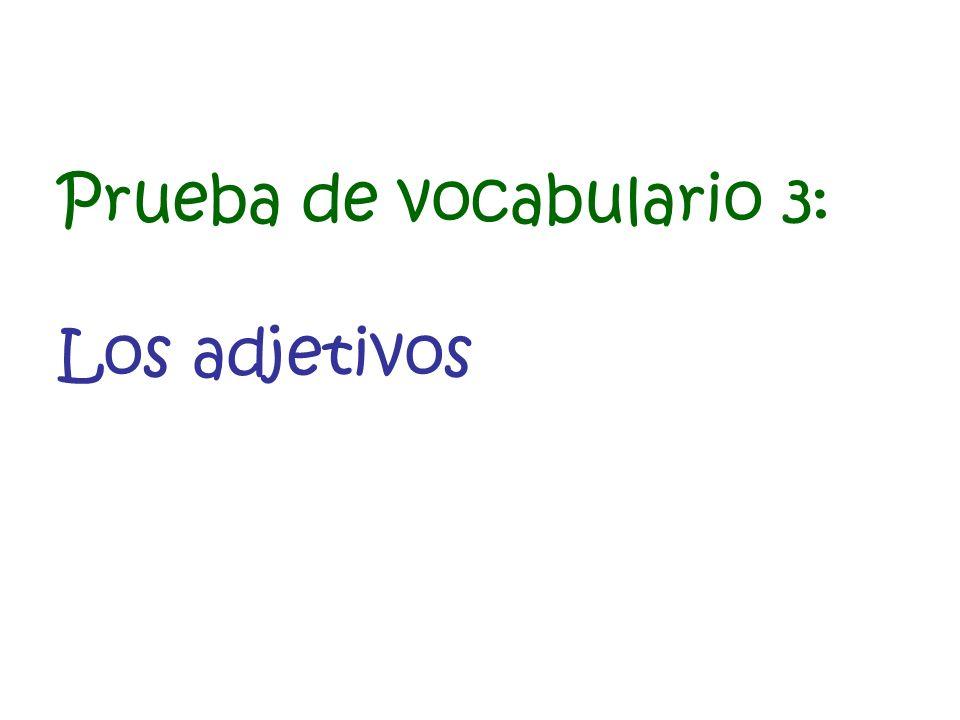 Prueba de vocabulario 3: Los adjetivos