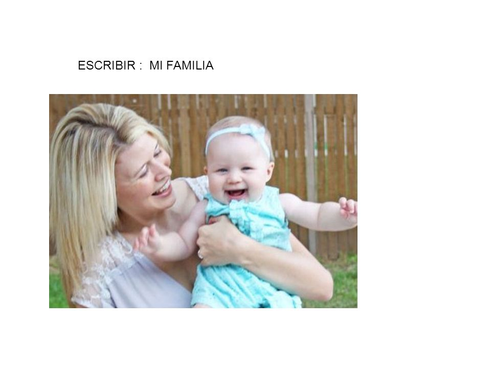 ESCRIBIR : MI FAMILIA