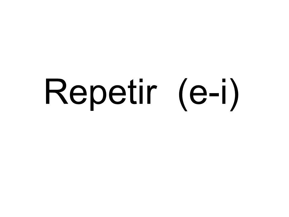 Repetir (e-i)
