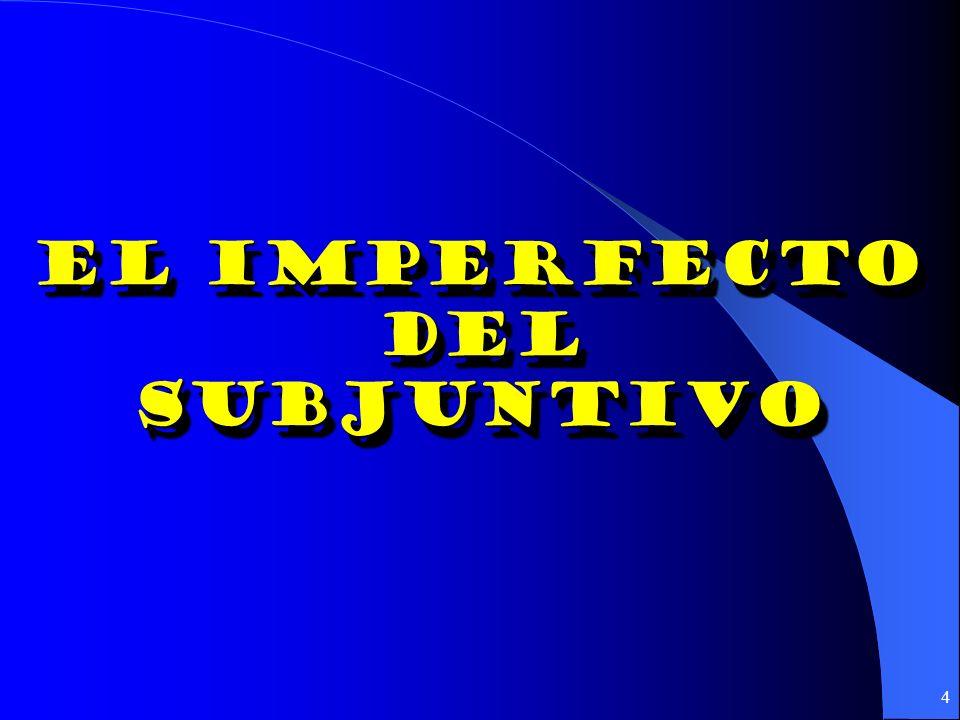 4 El Imperfecto Del subjuntivo El Imperfecto Del subjuntivo