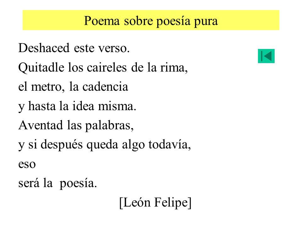 Jorge Guillén (1893– 1984) Es el máximo representante de la poesía pura.poesía pura es todo lo que permanece en el poema después de haber eliminado todo lo que no es poesía Deshaced este verso.