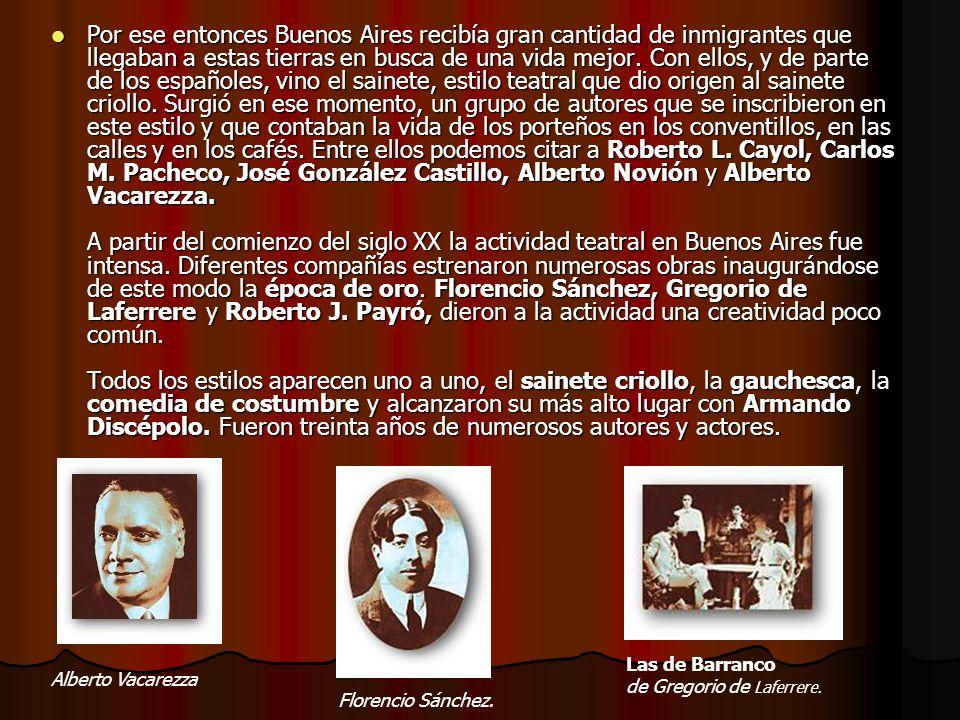 Por ese entonces Buenos Aires recibía gran cantidad de inmigrantes que llegaban a estas tierras en busca de una vida mejor. Con ellos, y de parte de l