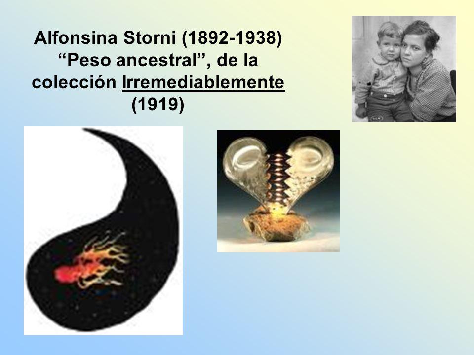 Alfonsina Storni (1892-1938) Peso ancestral, de la colección Irremediablemente (1919)