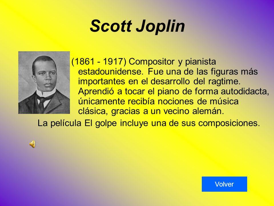 Scott Joplin (1861 - 1917) Compositor y pianista estadounidense.