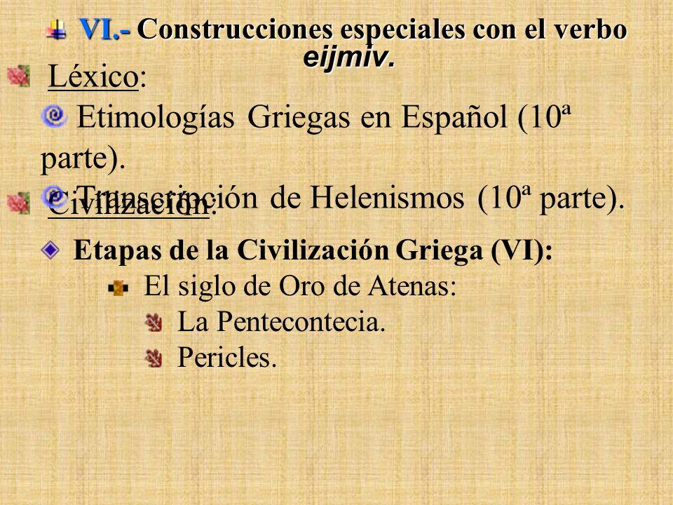 UNIDAD X: I.- La 3ª declinación (I): Características generales. I.- La 3ª declinación (I): Características generales. Sustantivos de Tema Oclusiva: Su