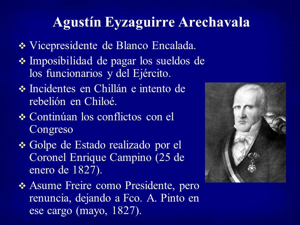Agustín Eyzaguirre Arechavala Vicepresidente de Blanco Encalada. Imposibilidad de pagar los sueldos de los funcionarios y del Ejército. Incidentes en
