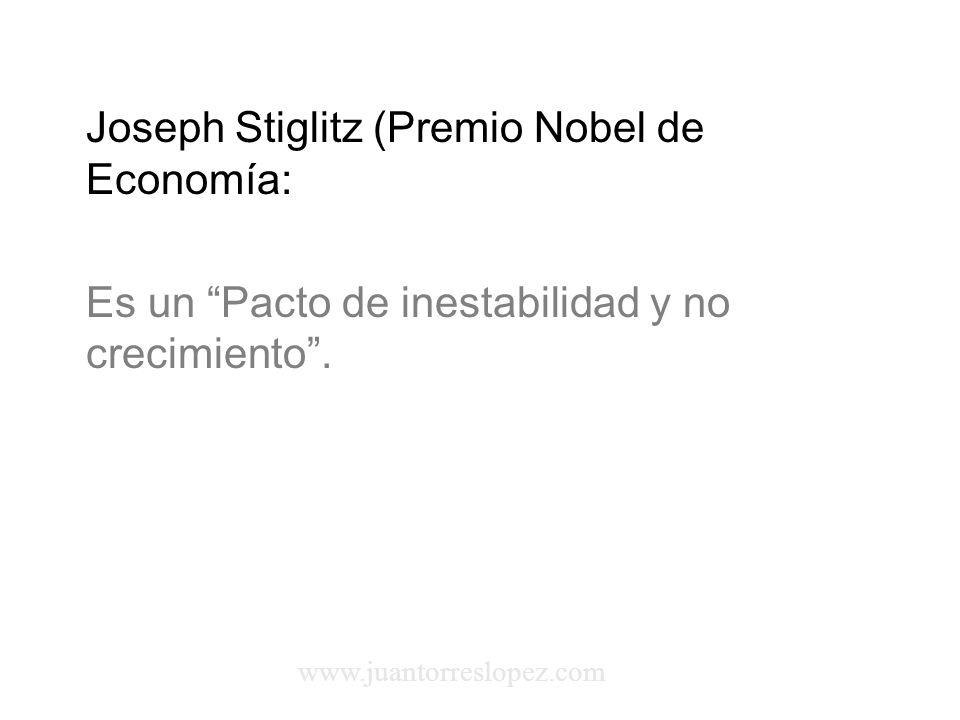 Joseph Stiglitz (Premio Nobel de Economía: Es un Pacto de inestabilidad y no crecimiento.
