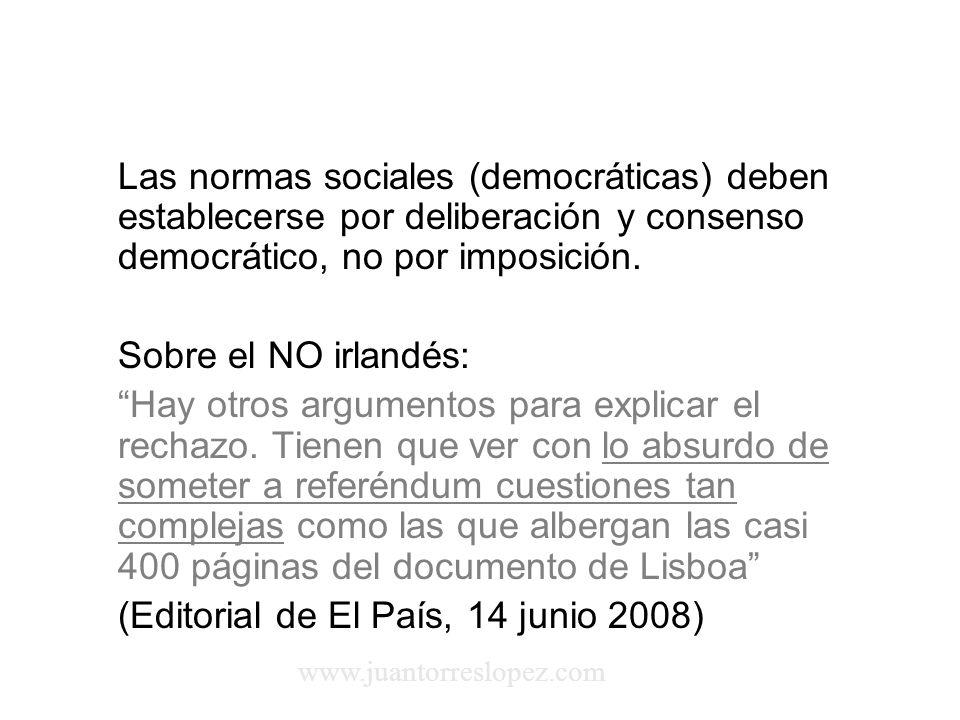 Las normas sociales (democráticas) deben establecerse por deliberación y consenso democrático, no por imposición.