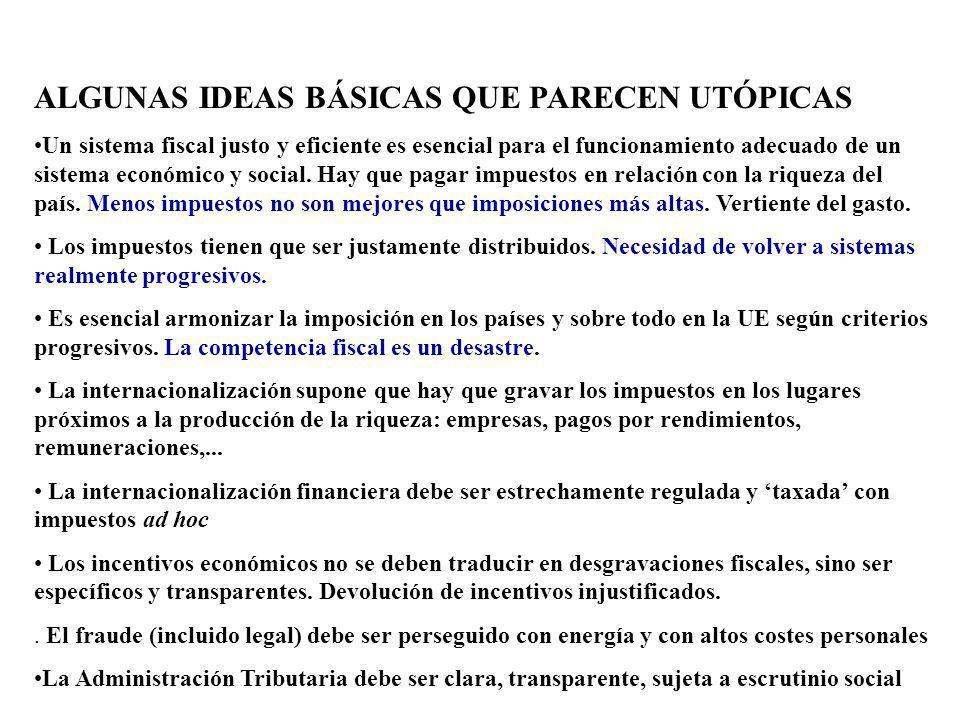 ALGUNAS IDEAS BÁSICAS QUE PARECEN UTÓPICAS Un sistema fiscal justo y eficiente es esencial para el funcionamiento adecuado de un sistema económico y s
