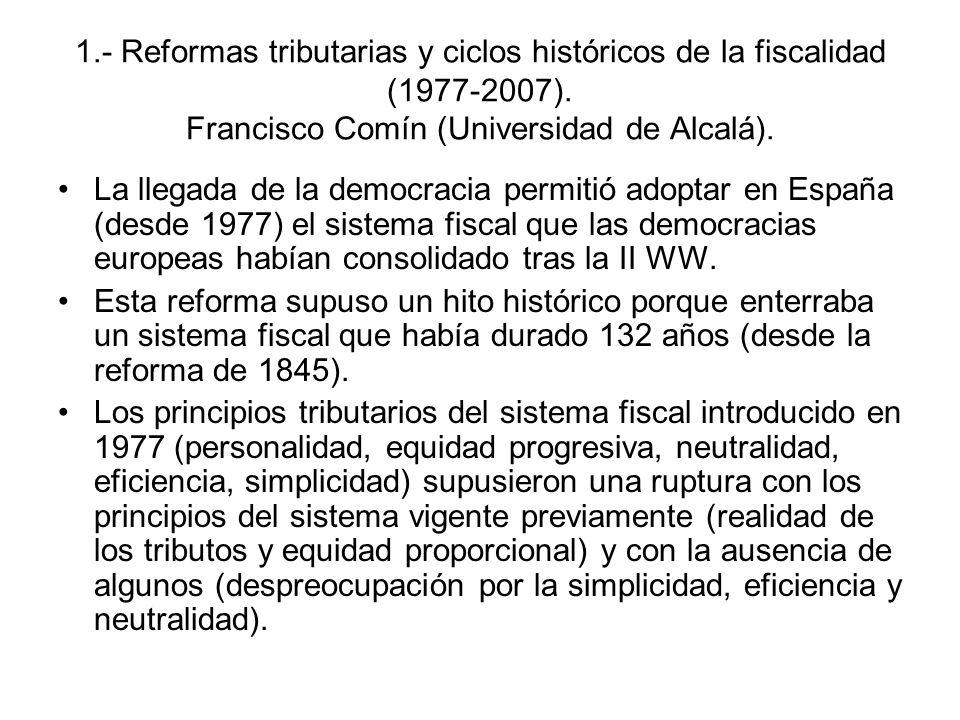 1.- Reformas tributarias y ciclos históricos de la fiscalidad (1977-2007). Francisco Comín (Universidad de Alcalá). La llegada de la democracia permit