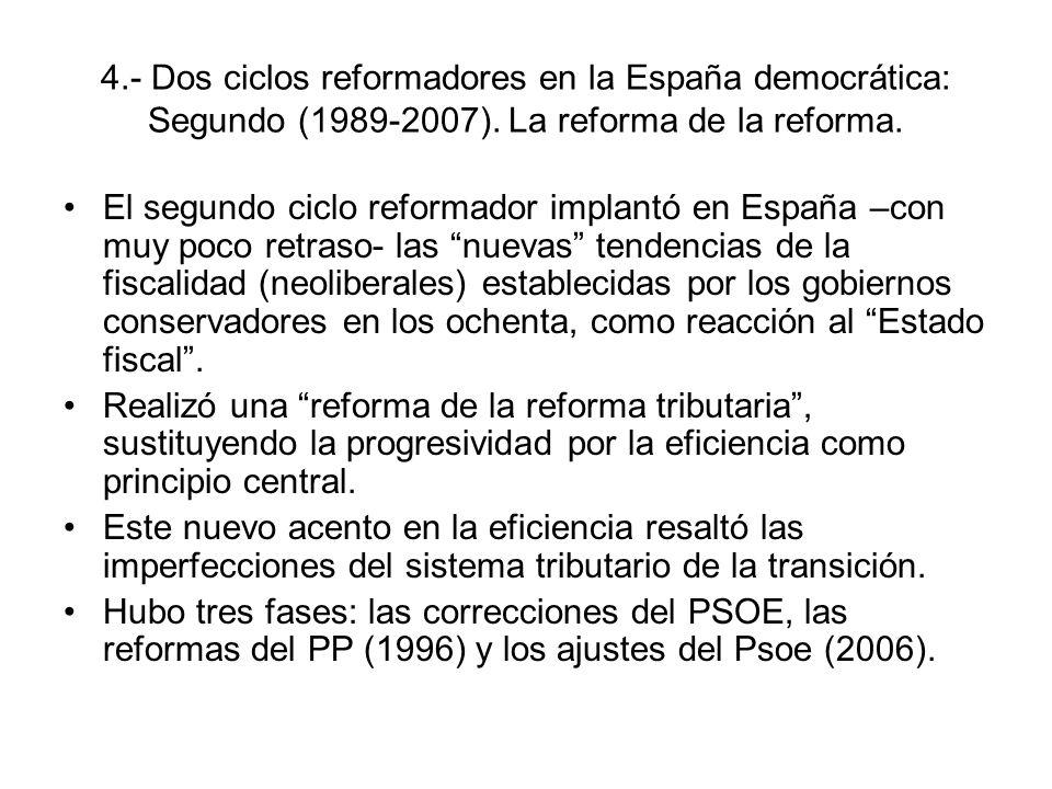 4.- Dos ciclos reformadores en la España democrática: Segundo (1989-2007). La reforma de la reforma. El segundo ciclo reformador implantó en España –c