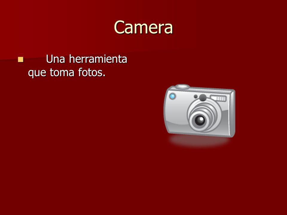 Camera Una herramienta que toma fotos. Una herramienta que toma fotos.