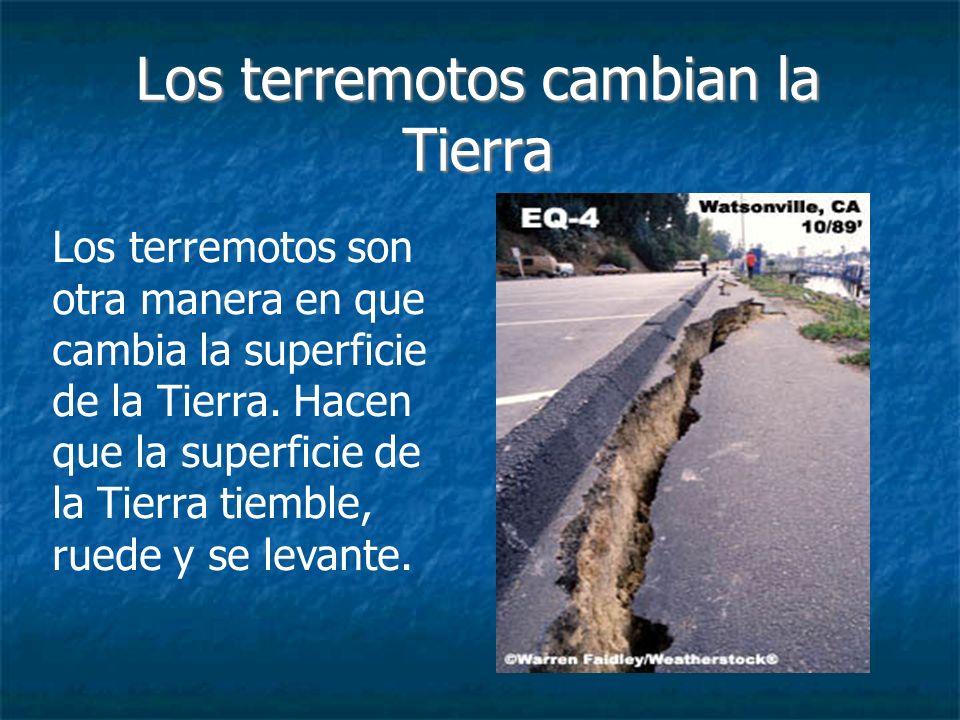 Los cambios en la Tierra se pueden ver diferentes Los terremotos bajo el océano pueden causar tsunamis.