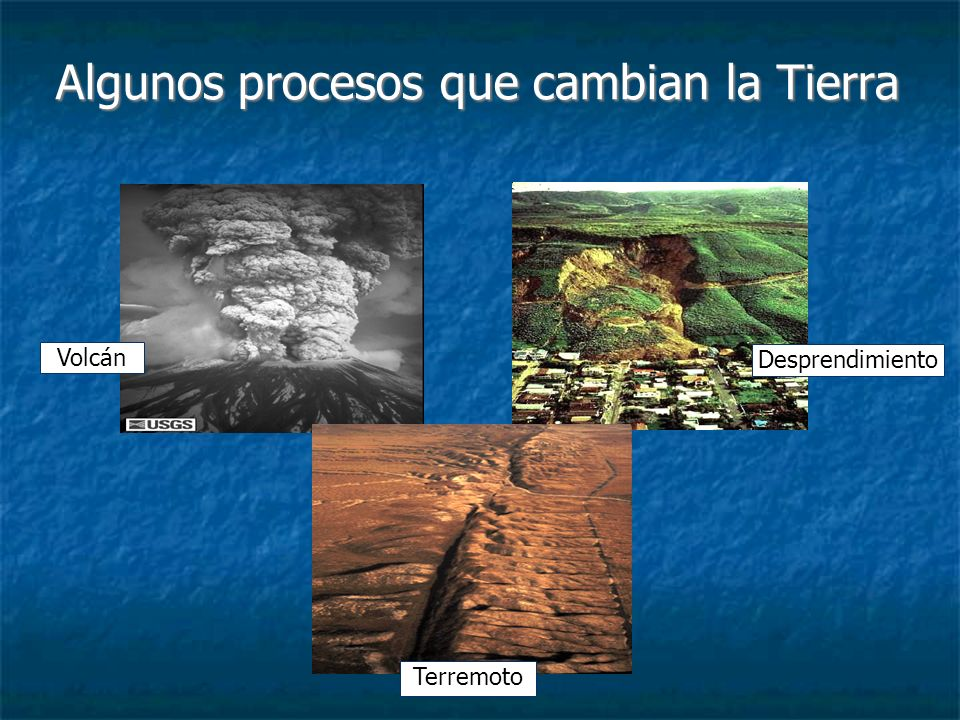 Los volcanes cambian la Tierra La actividad volcánica es una de las maneras en que la superficie de la Tierra cambia con el paso del tiempo.