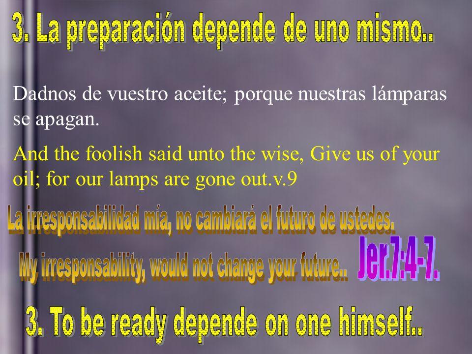 ¡Señor, señor, ábrenos! v.11 Lord, Lord, open to us.