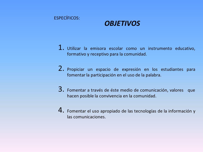 OBJETIVOS GENERAL: Generar procesos comunicativos, organizativos y pedagógicos permanentes al servicio de la comunidad educativa. ESPECÍFICOS: 1. Util