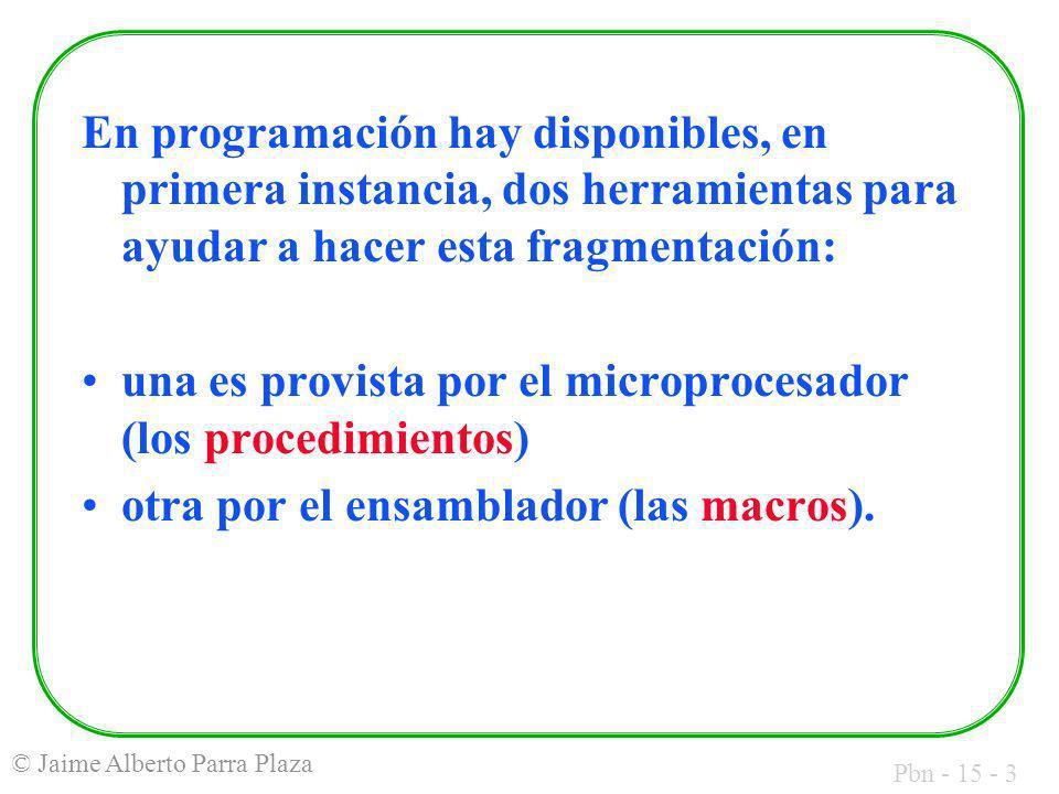 Pbn - 15 - 3 © Jaime Alberto Parra Plaza En programación hay disponibles, en primera instancia, dos herramientas para ayudar a hacer esta fragmentació