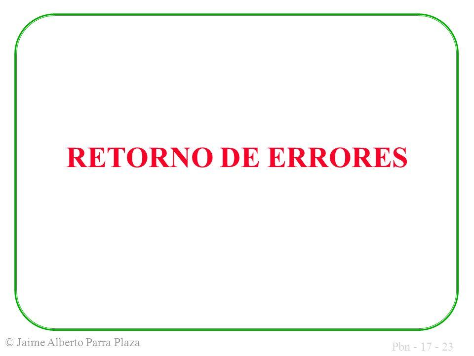 Pbn - 17 - 23 © Jaime Alberto Parra Plaza RETORNO DE ERRORES