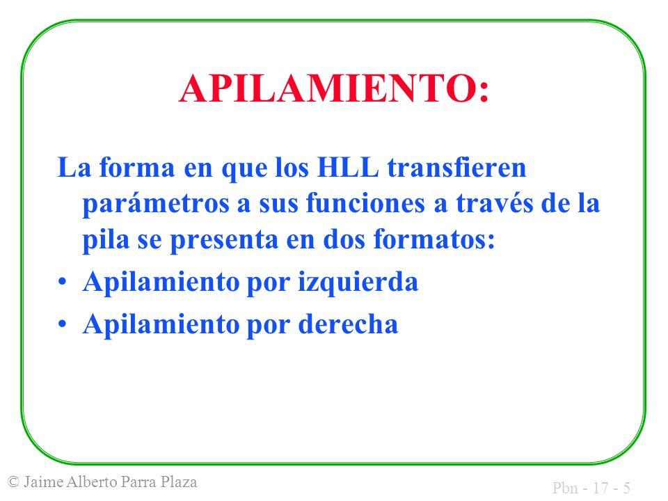 Pbn - 17 - 46 © Jaime Alberto Parra Plaza PARA EL COMPILADOR: Debe explicársele al compilador que la función a llamar está en otro archivo, es decir que es externa, al dar su prototipo: extern TipoRet NombreFunc(TipoParams); Para estar seguros que el código será compilado como C estándar, la extensión del archivo debe ser.C