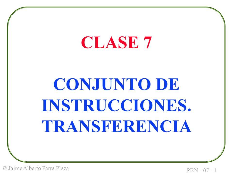 PBN - 07 - 2 © Jaime Alberto Parra Plaza El primer byte de una línea de instrucción se relaciona con el opcode de esa instrucción.