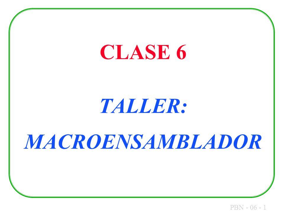 PBN - 06 - 1 CLASE 6 TALLER: MACROENSAMBLADOR