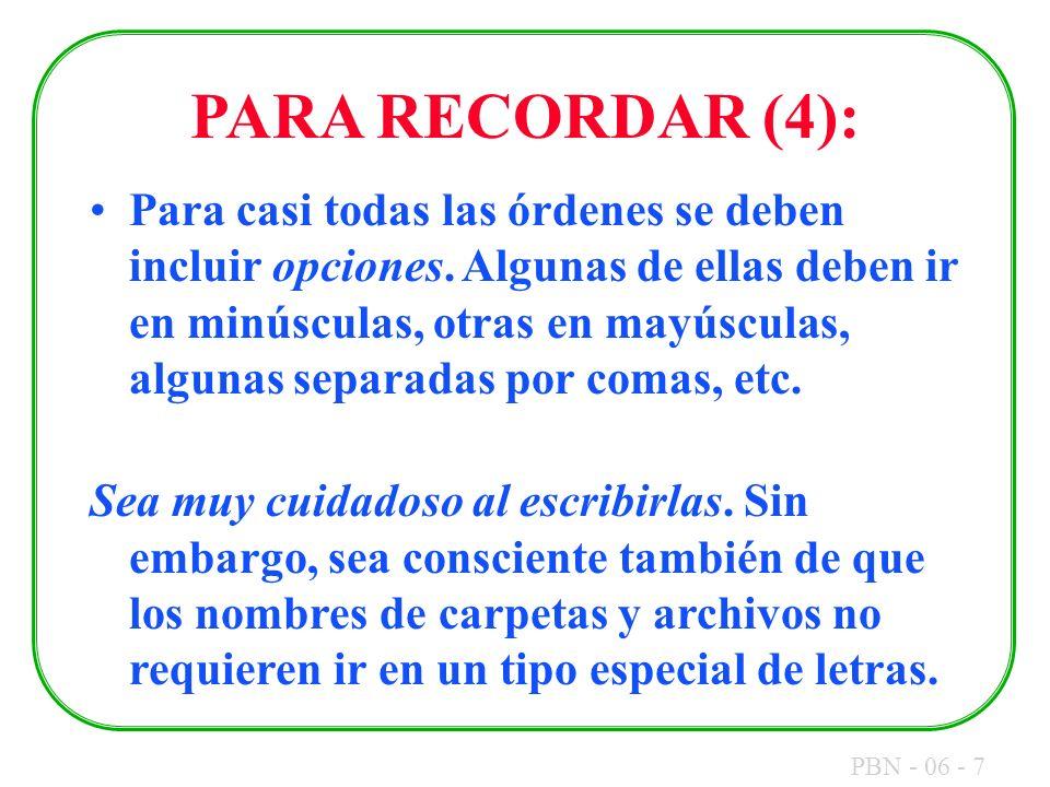 PBN - 06 - 7 PARA RECORDAR (4): Para casi todas las órdenes se deben incluir opciones. Algunas de ellas deben ir en minúsculas, otras en mayúsculas, a