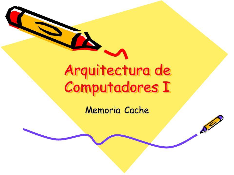 Arquitectura de Computadores I Memoria Cache