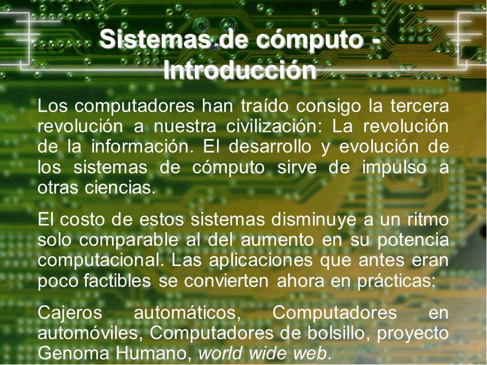 Los computadores han traído consigo la tercera revolución a nuestra civilización: La revolución de la información. El desarrollo y evolución de los si