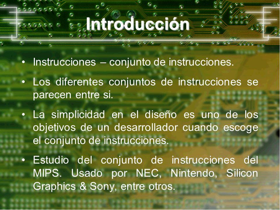 Introducción Instrucciones – conjunto de instrucciones. Los diferentes conjuntos de instrucciones se parecen entre si. La simplicidad en el diseño es