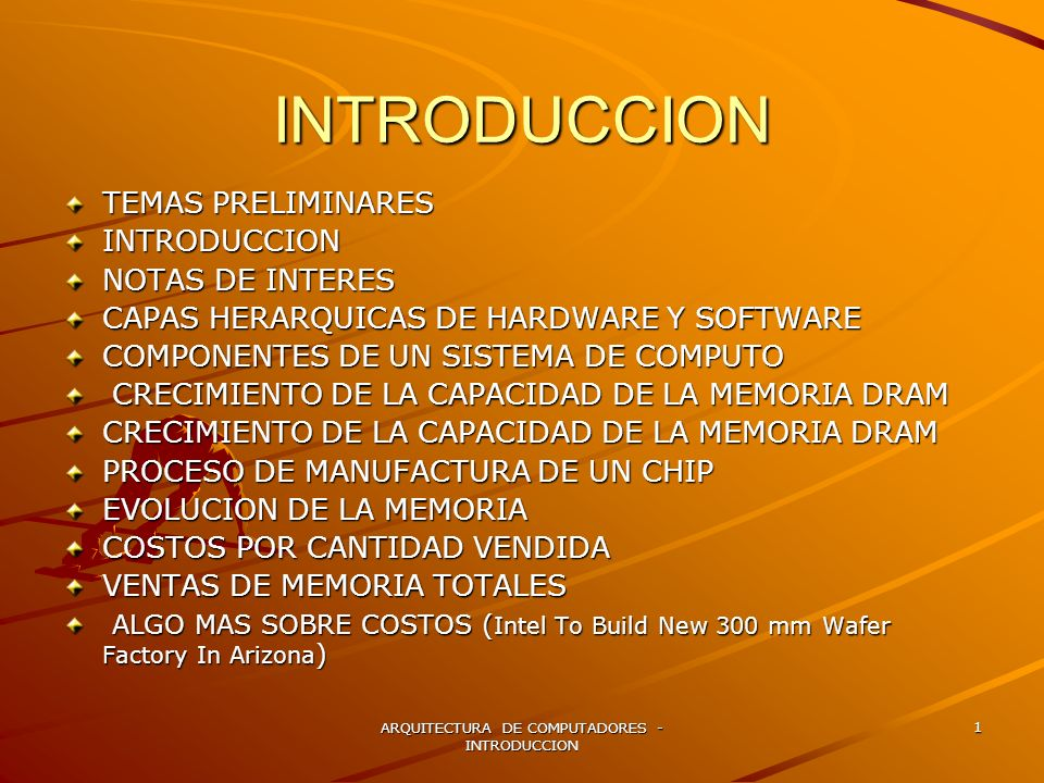 ARQUITECTURA DE COMPUTADORES - INTRODUCCION 12 COSTOS POR CANTIDAD VENDIDA COSTOS POR CANTIDAD VENDIDA http://www.iiasa.ac.at/Research/TNT/WEB/Research/Understanding_the_dynamics_of_/DRAM_3/dram_3.html