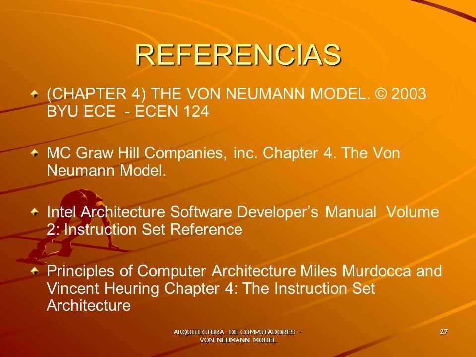 ARQUITECTURA DE COMPUTADORES - VON NEUMANN MODEL 27 REFERENCIAS (CHAPTER 4) THE VON NEUMANN MODEL. © 2003 BYU ECE - ECEN 124 MC Graw Hill Companies, i