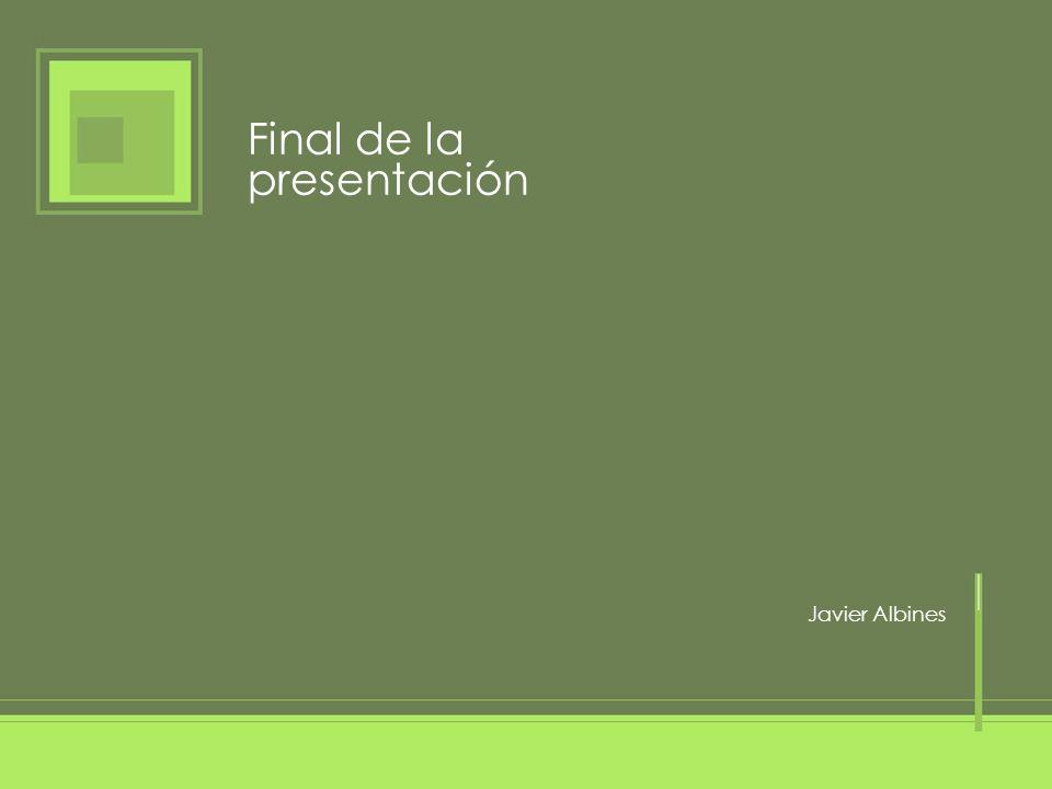 Final de la presentación Javier Albines