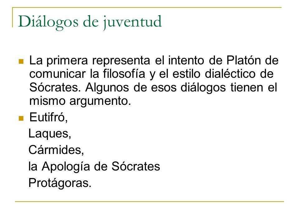 La primera representa el intento de Platón de comunicar la filosofía y el estilo dialéctico de Sócrates. Algunos de esos diálogos tienen el mismo argu