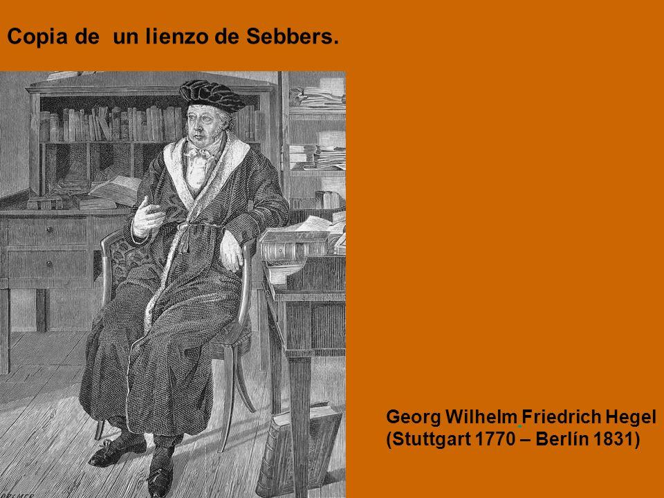 Georg Wilhelm Friedrich Hegel (Stuttgart 1770 – Berlín 1831) Copia de un lienzo de Sebbers.