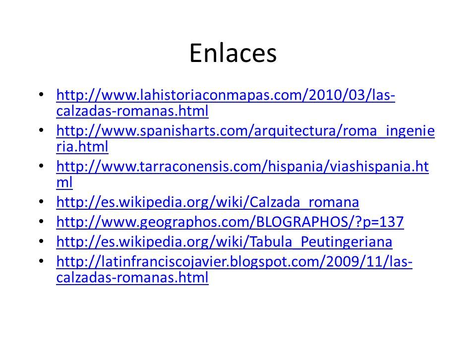 http://www.lahistoriaconmapas.com/2010/03/las- calzadas-romanas.html http://www.lahistoriaconmapas.com/2010/03/las- calzadas-romanas.html http://www.s