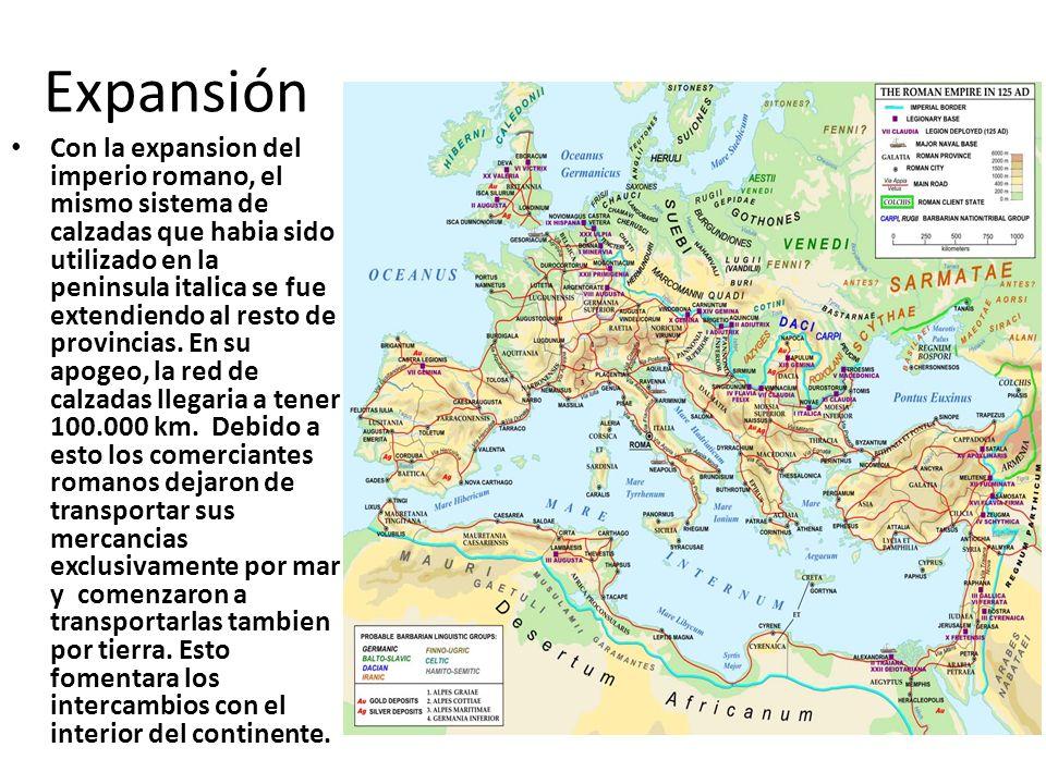 Expansión Con la expansion del imperio romano, el mismo sistema de calzadas que habia sido utilizado en la peninsula italica se fue extendiendo al res