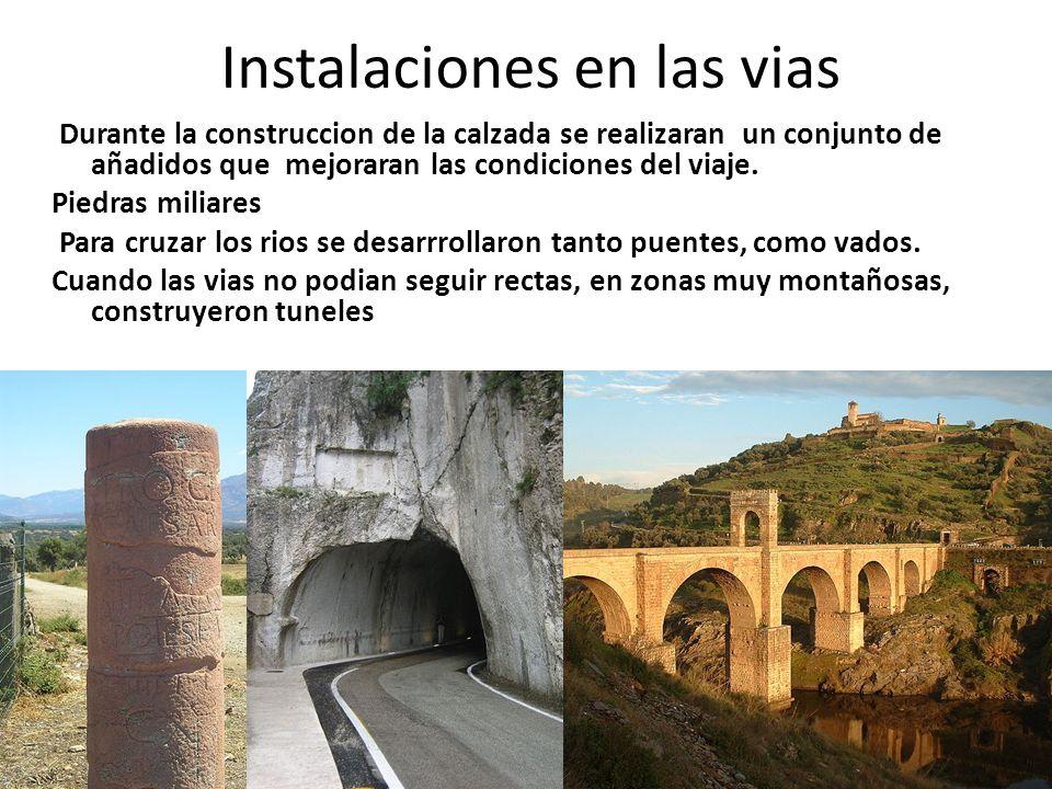 Instalaciones en las vias Durante la construccion de la calzada se realizaran un conjunto de añadidos que mejoraran las condiciones del viaje. Piedras