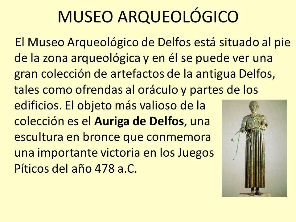 MUSEO ARQUEOLÓGICO El Museo Arqueológico de Delfos está situado al pie de la zona arqueológica y en él se puede ver una gran colección de artefactos d