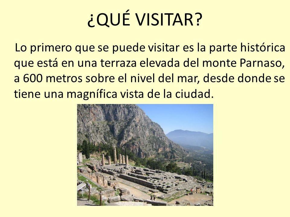 ¿QUÉ VISITAR? Lo primero que se puede visitar es la parte histórica que está en una terraza elevada del monte Parnaso, a 600 metros sobre el nivel del