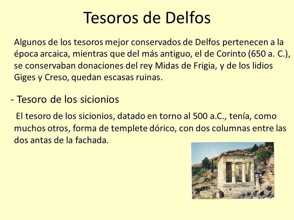 Tesoros de Delfos Algunos de los tesoros mejor conservados de Delfos pertenecen a la época arcaica, mientras que del más antiguo, el de Corinto (650 a