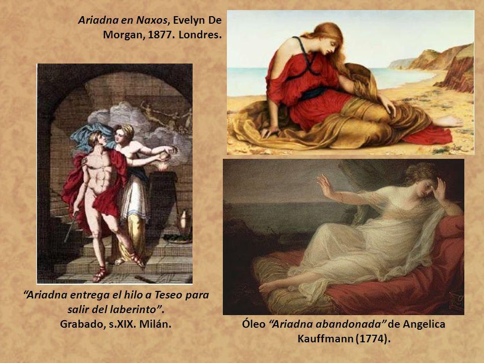 Óleo Ariadna abandonada de Angelica Kauffmann (1774). Ariadna entrega el hilo a Teseo para salir del laberinto. Grabado, s.XIX. Milán. Ariadna en Naxo