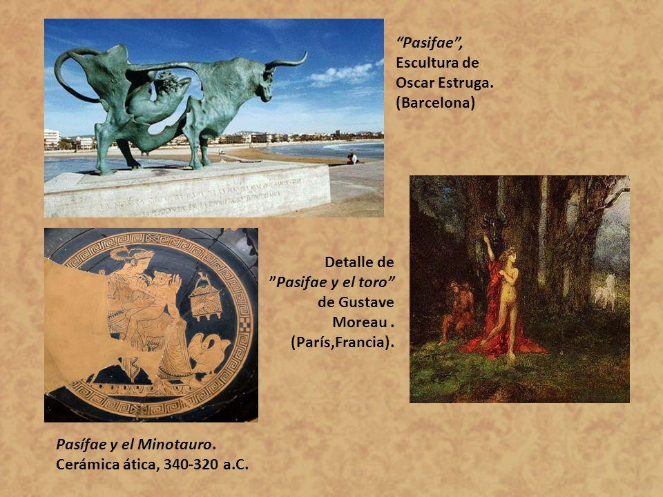 Pasifae, Escultura de Oscar Estruga. (Barcelona) Pasífae y el Minotauro. Cerámica ática, 340-320 a.C. Detalle de Pasifae y el toro de Gustave Moreau.