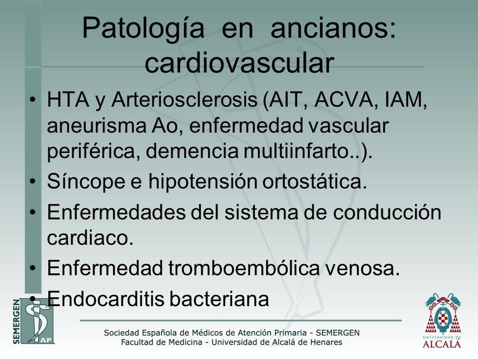 Patología en ancianos: cardiovascular HTA y Arteriosclerosis (AIT, ACVA, IAM, aneurisma Ao, enfermedad vascular periférica, demencia multiinfarto..).