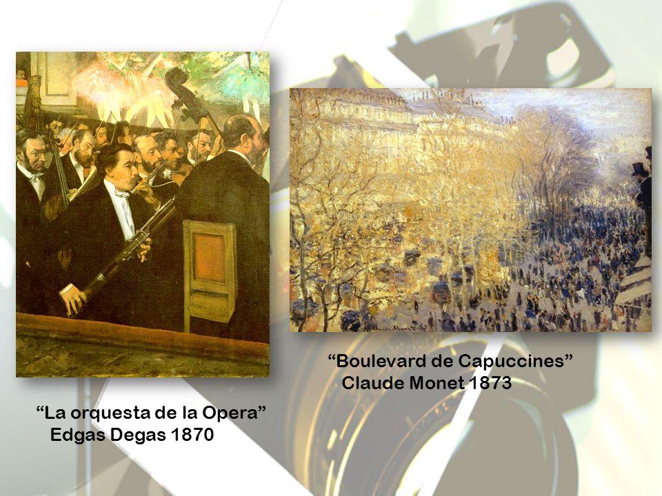 La orquesta de la Opera Edgas Degas 1870 Boulevard de Capuccines Claude Monet 1873