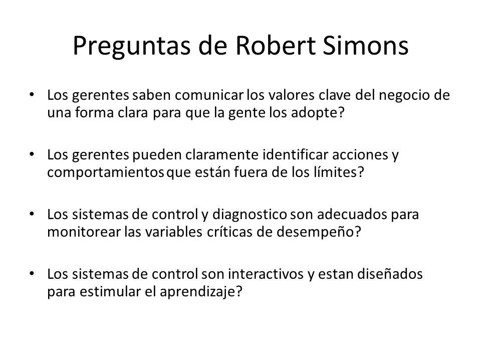 Preguntas de Robert Simons Los gerentes saben comunicar los valores clave del negocio de una forma clara para que la gente los adopte? Los gerentes pu